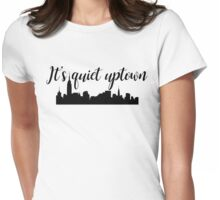 It's quiet uptown - Hamilton Womens Fitted T-Shirt