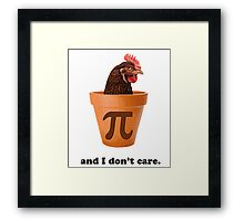 Chicken Pot Pi (and I don't care) Framed Print