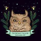 You're Owl I Ever Dreamed Of by pidzson