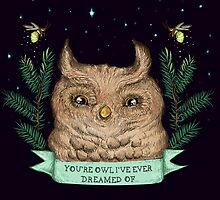 You're Owl I Ever Dreamed Of by pidzson