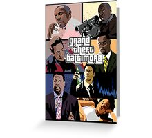 The Wire + Grand Theft Auto | Grand Theft Baltimore Greeting Card