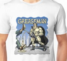Greaseman - Fighting Evil With Lubrication Unisex T-Shirt