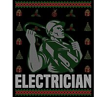Electrician Ugly Christmas Sweater, Funny Men Women Electrician T-Shirt Photographic Print