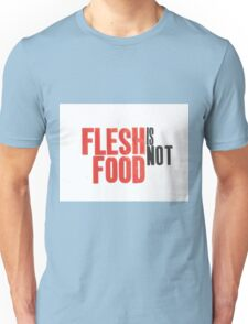 Flesh is not Food print Unisex T-Shirt