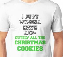 I Just Wanna Have Absolutely All The Christmas Cookies Unisex T-Shirt