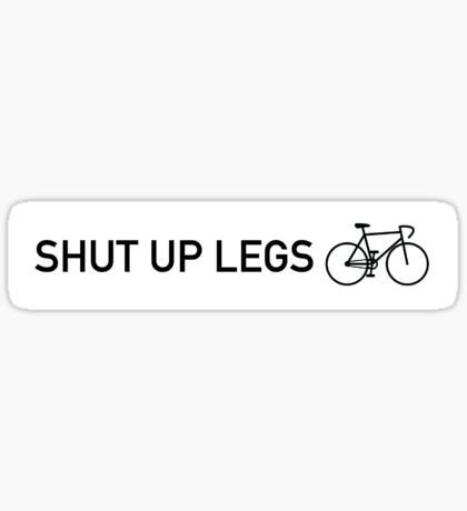 Shut up legs bicycle sticker white Sticker