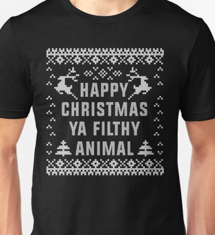 Happy Christmas Ya Filthy Animal T-Shirt, Ugly Christmas Sweater Gift T-Shirt Unisex T-Shirt