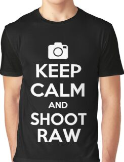 Keep Calm and Shoot Raw Graphic T-Shirt