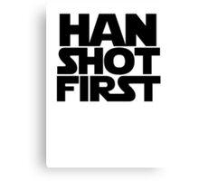 Han Shot First Canvas Print