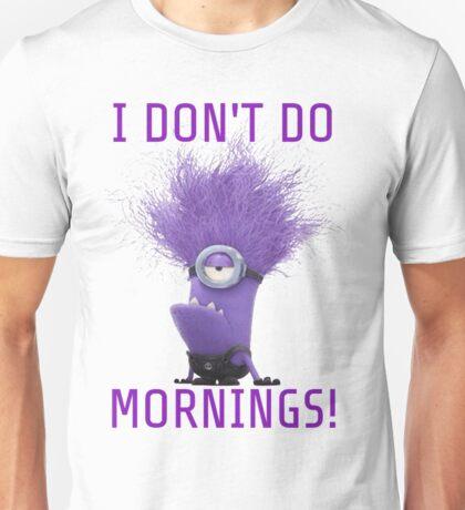 minion i dont do mornings Unisex T-Shirt