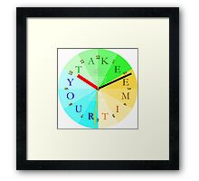 Take Your Time Framed Print