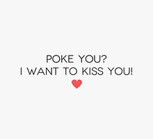 Poke You I want to kiss you. by Kirst1489