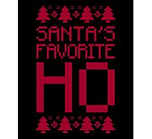 Santa's Favorite Ho T-Shirt, Funny Mens Womens Christmas Gift, Ugly Christmas Sweater Photographic Print