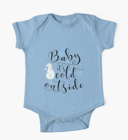 Christmas gift - Baby it's cold outside modern calligraphy art with snowman and snowflakes One Piece - Short Sleeve
