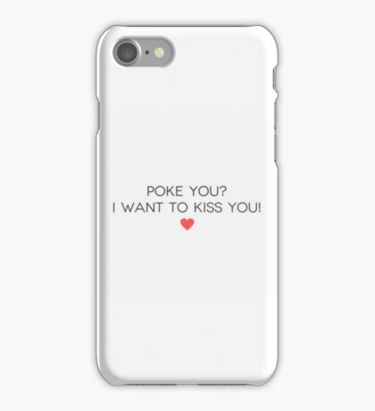 Poke You I want to kiss you. iPhone Case/Skin