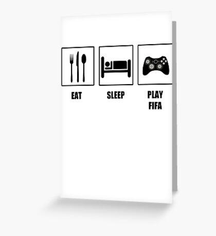 EAT SLEEP PLAY FIFA Greeting Card