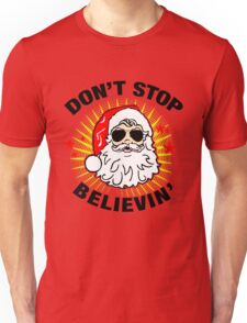 Don't Stop Believin T-Shirt, Funny Santa Ugly Christmas Sweater Gift Unisex T-Shirt
