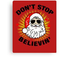 Don't Stop Believin T-Shirt, Funny Santa Ugly Christmas Sweater Gift Canvas Print