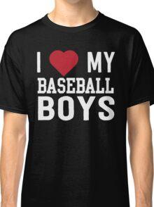 I love my baseball boys Classic T-Shirt