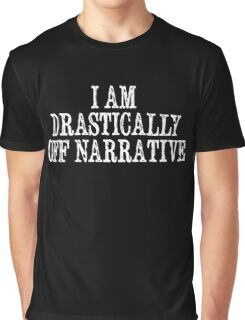 I Am Drastically Off Narrative - Westworld Graphic T-Shirt