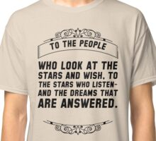 To the people who look Classic T-Shirt