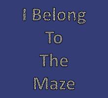 I Belong To The Maze Unisex T-Shirt