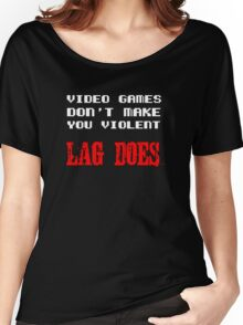 Video games don't make you violent Women's Relaxed Fit T-Shirt
