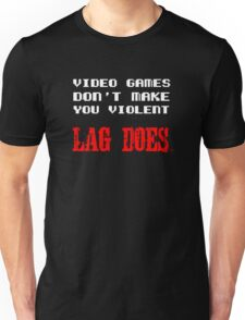 Video games don't make you violent Unisex T-Shirt