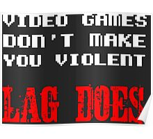 Video games don't make you violent Poster