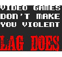 Video games don't make you violent Photographic Print