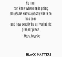 Maya Angelou Quote by BlackMatters