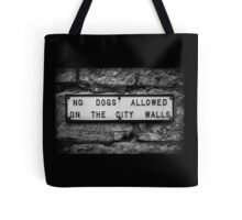 No Dogs Allowed on the City Walls Tote Bag