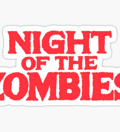 Night of the zombies! Sticker