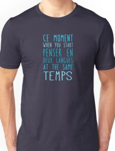 Deux langues at the same temps Unisex T-Shirt
