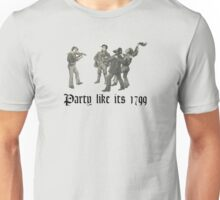 Party like its 1799 Unisex T-Shirt
