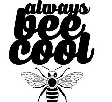 Always Bee Cool by mralan