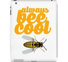Always Bee Cool iPad Case/Skin