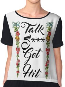 Talk Shit Get Hit with Floral Border Chiffon Top