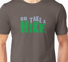 Go Take A Hike - WhatIf Design and More Unisex T-Shirt