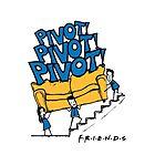Friends- Pivot Pivot Pivot by besttshirtsonly