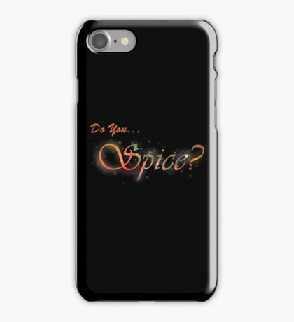 Do You Spice? iPhone Case/Skin