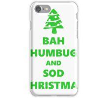 Bah Humbug And Sod Xmas iPhone Case/Skin