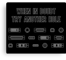 When In Doubt Try Another Computer Port Hole Canvas Print