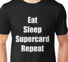 Eat sleep supercard repeat Unisex T-Shirt