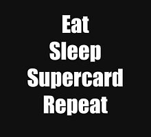 Eat sleep supercard repeat Unisex T-Shirt
