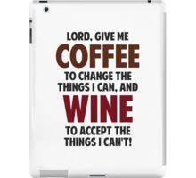 Lord, Give Me Coffee And Wine iPad Case/Skin