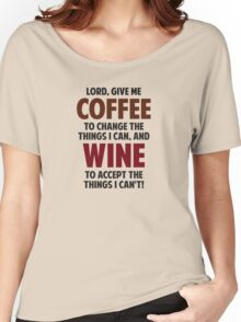 Lord, Give Me Coffee And Wine Women's Relaxed Fit T-Shirt