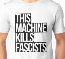This Machine Kills Fascists (white on black) Unisex T-Shirt