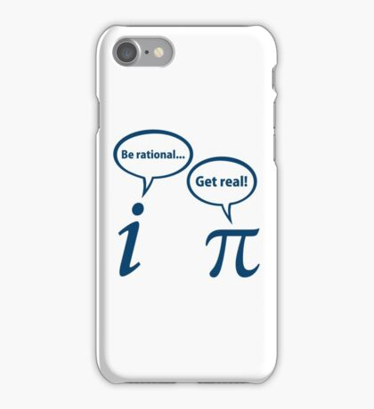 Be Rational Get Real Imaginary Math Pi iPhone Case/Skin