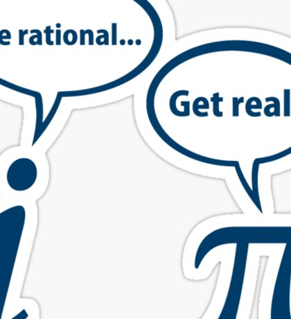 Be Rational Get Real Imaginary Math Pi Sticker